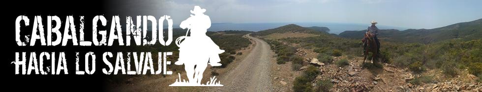 Blog Cabalgando hacia lo salvaje